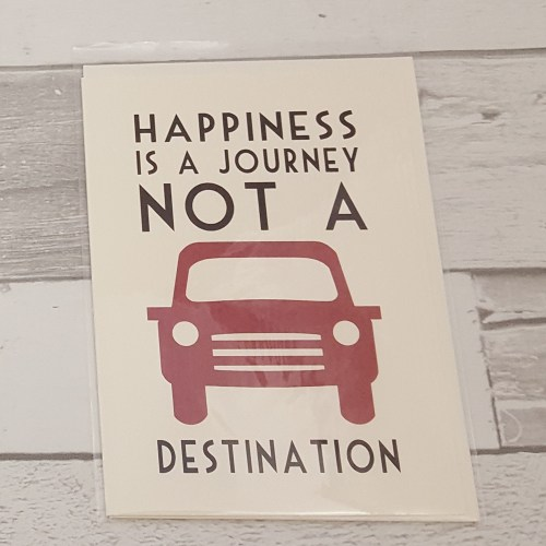 Hapiness Is Not A Journey Card